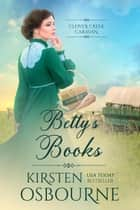 Betty's Books - Clover Creek Caravan, #4 e-bog by Kirsten Osbourne