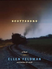 Scottsboro: A Novel ebook by Ellen Feldman