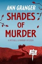 Shades of Murder (Mitchell & Markby 13) - An English village mystery of a family haunted by murder ebook by Ann Granger