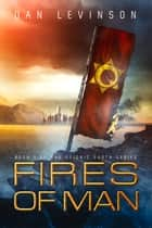 Fires of Man ebook by Dan Levinson