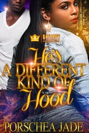 He's A Different Kind of Hood - Something About The Hood In Him Spin-off ebook by Porschea Jade