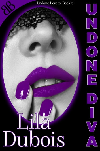 Undone Diva ebook by Lila Dubois