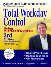 Total Workday Control Using Microsoft Outlook ebook by Michael Linenberger