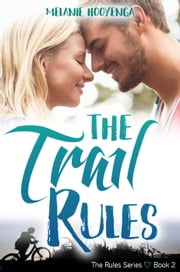 The Trail Rules ebook by Melanie Hooyenga