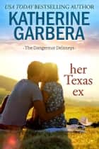 Her Texas Ex ebook by Katherine Garbera