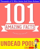 The Undead Pool (Hollows) - 101 Amazing Facts You Didn't Know - Fun Facts and Trivia Tidbits Quiz Game Books ebook by G Whiz