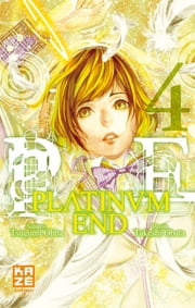 Platinum End - Tome 4 ebook by Takeshi Obata,Tsugumu Ohba