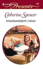 D'Alessandro's Child ebook by Catherine Spencer