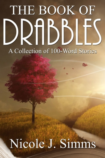 The Book of Drabbles ebook by Nicole J. Simms