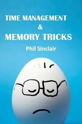 Time Management & Memory Tricks ebook by Philip Sinclair