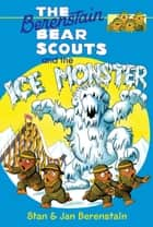 The Berenstain Bears Chapter Book: The Ice Monster ebook by Stan Berenstain, Stan Berenstain, Jan Berenstain,...
