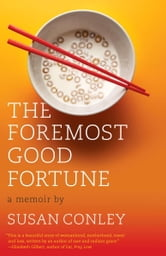 The Foremost Good Fortune ebook by Susan Conley