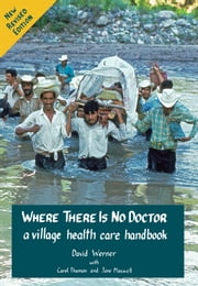 Where There Is No Doctor ebook by David Werner, Carol Thuman, Jane Maxwell
