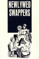 Newlywed Swappers - Erotic Novel ebook by Sand Wayne