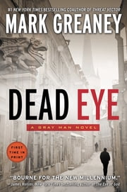 Dead Eye - A Gray Man Novel ebook by Mark Greaney