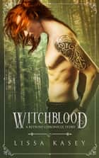 Witchblood - A Kitsune Chronicle Story ebook by Lissa Kasey