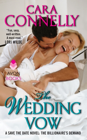 The Wedding Vow - A Save the Date Novel: The Billionaire's Demand ebook by Cara Connelly