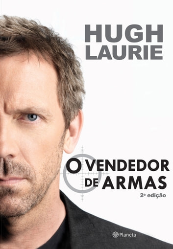 O vendedor de armas ebook by Hugh Laurie