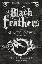 Black Feathers ebook by Joseph D' Lacey