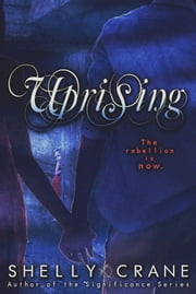 Uprising ebook by Shelly Crane