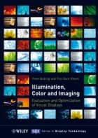 Illumination, Color and Imaging ebook by T. Q. Khan,P. Bodrogi