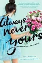 Always Never Yours ebook by Emily Wibberley, Austin Siegemund-Broka