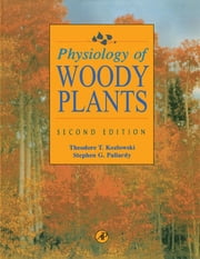 Physiology of Woody Plants ebook by Theodore T. Kozlowski,Stephen G. Pallardy