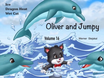 Oliver and Jumpy, Volume 16 ebook by Werner Stejskal