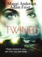 Twined ebook by Maggi Andersen, Adam Frost