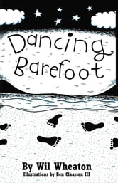 Dancing Barefoot ebook by Wil Wheaton