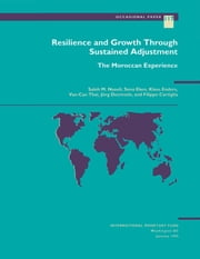 Resilience and Growth Through Sustained Adjustment: The Moroccan Experience ebook by Sena Ms. Eken, Jörg Mr. Decressin, Filippo Mr. Cartiglia,...
