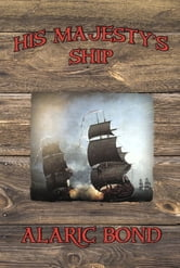 His Majestys Ship ebook by Alaric Bond