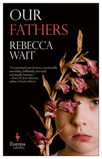 Our Fathers ebook by Rebecca Wait