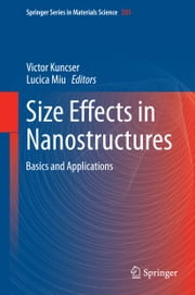 Size Effects in Nanostructures - Basics and Applications ebook by Victor Kuncser,Lucica Miu