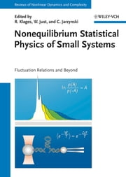 Nonequilibrium Statistical Physics of Small Systems - Fluctuation Relations and Beyond ebook by Rainer Klages,Wolfram Just,Christopher Jarzynski,Heinz Georg Schuster