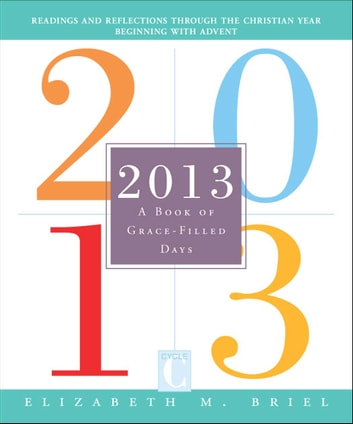 2013 - A Book of Grace-Filled Days ebook by Elizabeth M. Kelly