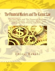 The Financial Markets and The Karmic Law ebook by Dhiraj Bakshi
