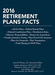 2016 Retirement Plans Facts ebook by Louis R. Richey, J.D.,Stephen Abramson, ChFC®, CLU®, CPC