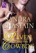 Raven and the Cowboy - A Loveswept Classic Romance ebook by Sandra Chastain