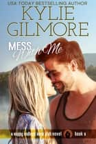 Mess With Me - Happy Endings Book Club series, Book 6 ebook by Kylie Gilmore