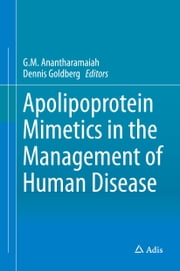Apolipoprotein Mimetics in the Management of Human Disease ebook by G M Anantharamaiah,Dennis Goldberg