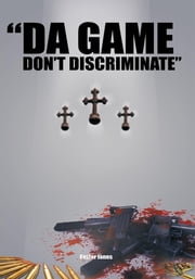 """DA GAME DON'T DISCRIMINATE"" ebook by Easter Jones"