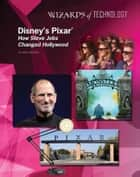 Disney's Pixar® - How Steve Jobs Changed Hollywood ebook by Aurelia Jackson