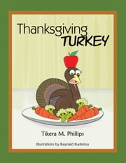 Thanksgiving Turkey ebook by Tikera M. Phillips
