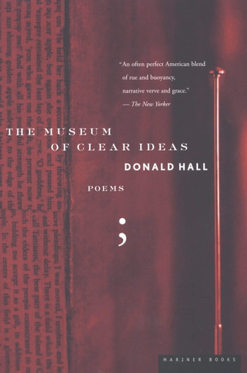 The Museum of Clear Ideas ebook by Donald Hall