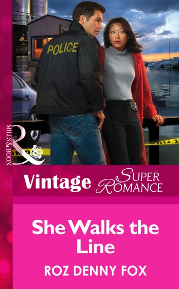 She Walks the Line (Mills & Boon Vintage Superromance) (Women in Blue, Book 5) ebook by Roz Denny Fox
