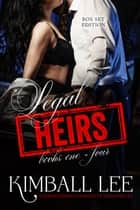 Legal Heirs: Box Set Edition ebook by Kimball Lee