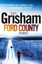 Ford County ebook by John Grisham