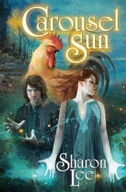 Carousel Sun ebook by Sharon Lee
