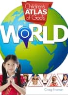 Children's Atlas of God's World ebook by Craig Froman